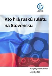Kto hrá ruskú ruletu na Slovensku