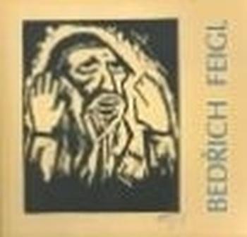 Bedřich Feigl - Obrazy, kresby a grafika