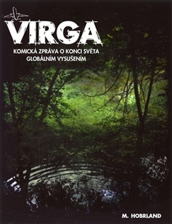 Virga. Komická zpráva o konci světa globálním vysušením