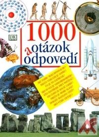 1000 otázok a odpovedí. Encyklopédia pro celú rodinu