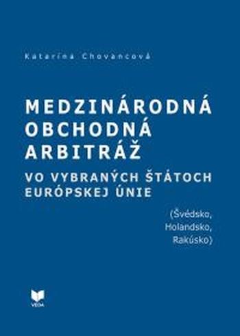 Medzinárodná obchodná arbitráž vo vybraných štátoch Európy