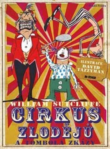 Cirkus zlodějů a tombola zkázy