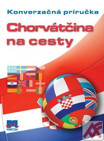 Chorvátčina na cesty - Konverzačná príručka