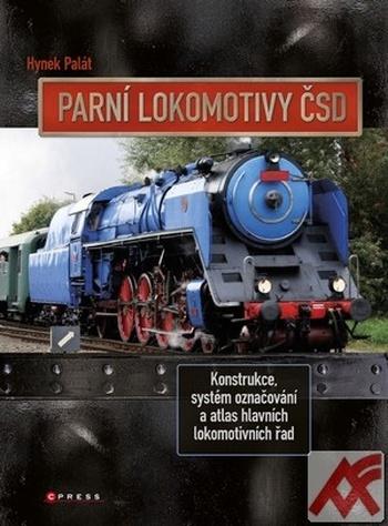Parní lokomotivy ČSD. Konstrukce, systém označování a atlas hlavních lokomotivní