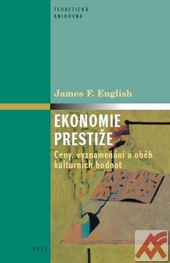 Ekonomie prestiže. Ceny, soutěže a koloběh kulturní hodnoty