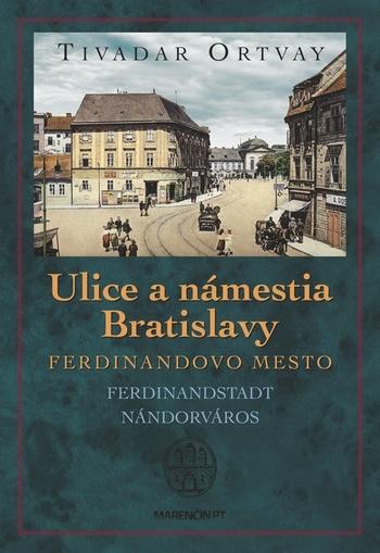 Ulice a námestia Bratislavy - Ferdinandovo mesto
