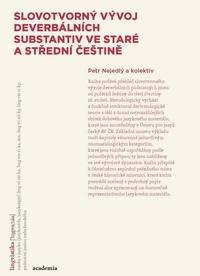 Slovotvorný vývoj deverbálních substantiv ve staré a střední češtině