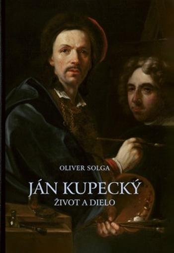 Ján Kupecký. Život a dielo