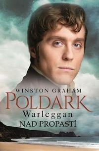 Poldark - Warleggan: Nad propastí
