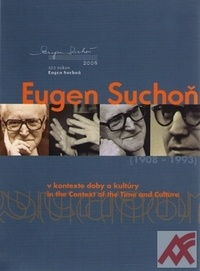 Eugen Suchoň. V kontexte doby a kultúry / In the Context of the Time and Culture