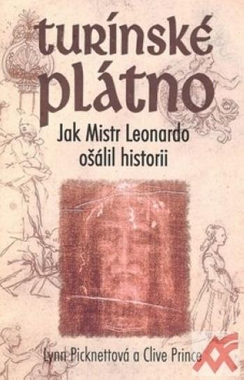 Turínské plátno. Jak Mistr Leonardo ošálil historii