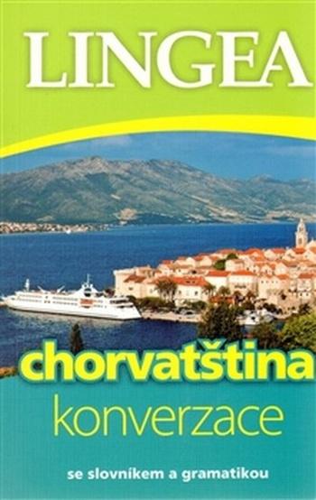 Chorvatština - konverzace se slovníkem a gramatikou