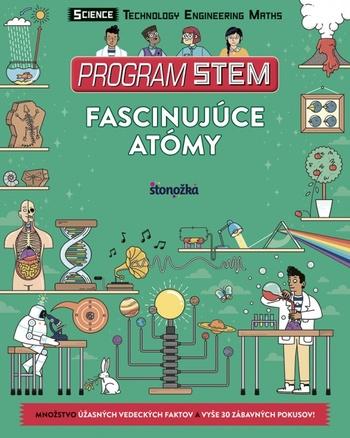 Program STEM: Fascinujúce atómy a vzbúrená hmota