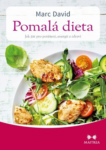 Pomalá dieta. Jak jíst pro potěšení, energii a zdraví
