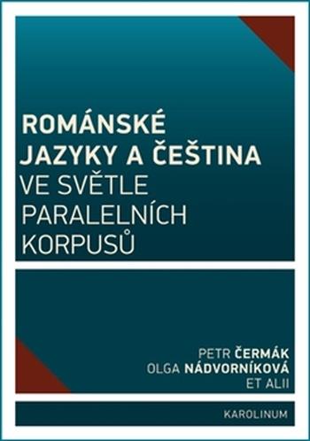 Románské jazyky a čeština ve světle paralelních korpusů