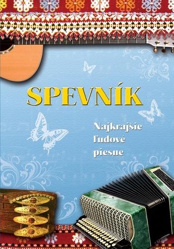 Spevník - Najkrajšie ľudové piesne