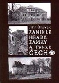 Zaniklé hrady, zámky a tvrze Čech