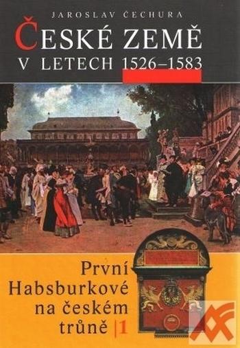 České země v letech 1526-1583. První Habsburkové na českém trůně 1