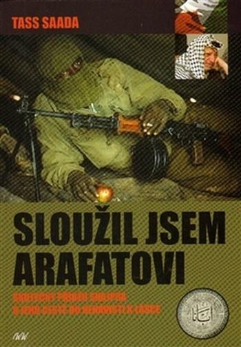 Sloužil jsem Arafatovi. Skutečný příběh snajpra o jeho cestě od nenávisti k lásc