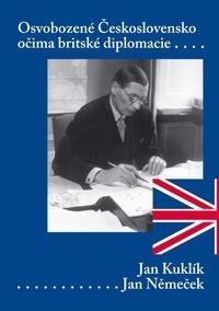 Osvobozené Československo očima britské diplomacie