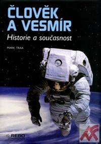 Člověk a vesmír. Historie a současnost