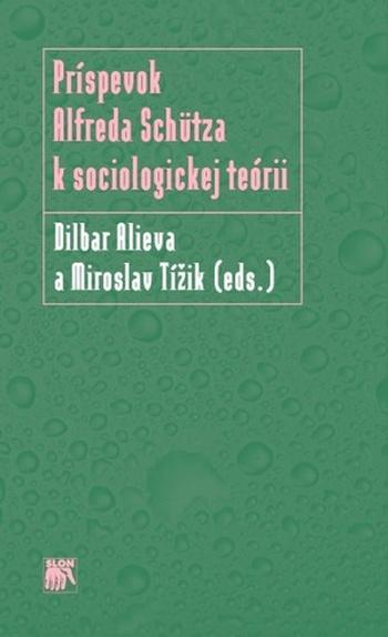 Príspevok Alfreda Schütza k sociologickej teórii