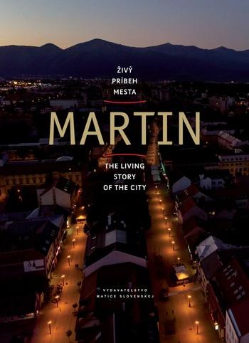 Martin. Živý príbeh mesta