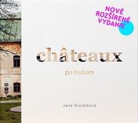 Châteaux po našom - rozšírené vydanie