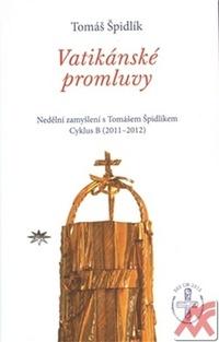 Vatikánské promluvy. Nedělní zamyšlení s Tomášem Špidlíkem. Cyklus B (2011-2012)