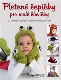 Pletené čepičky pro malé človíčky. 20 pletených dětských doplňků na motivy zvířá