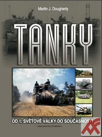 Tanky. Od 1. světové války do současnosti