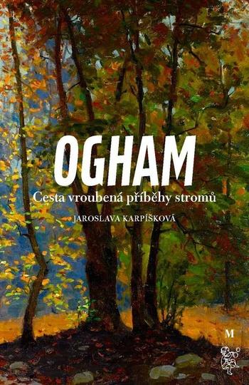 Ogham. Cesta vroubená příběhy stromů