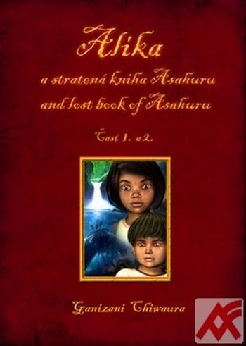Alika a stratená kniha Asahuru / Alika and lost book of Asahuru  Časť 1.a 2.