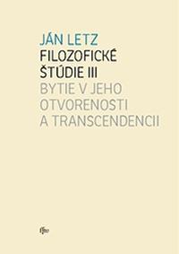 Filozofické štúdie III. Bytie v jeho otvorenosti a transcendencii