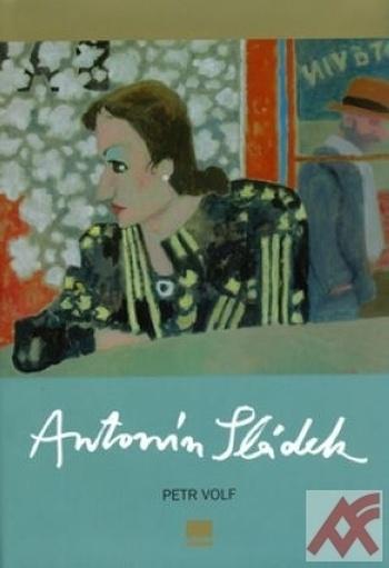Antonín Sládek. Obrazy z let 1961-2005