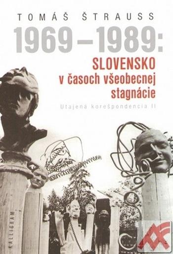 1969-1986: Slovensko v časoch všeobecnej stagnácie. Utajená korešpondencia II
