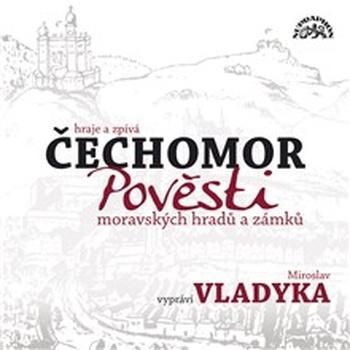 Pověsti moravských hradů a zámků