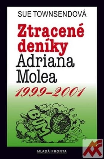 Ztracené deníky Adriana Molea 1999-2001. Nové příběhy dospělého, leč stále nezra