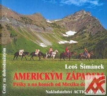 Americkým Západem. Pěšky a na koních od Mexika do Kanady