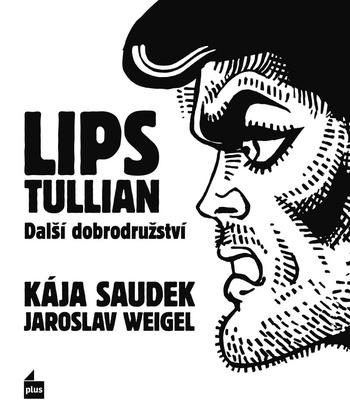 Lips Tullian: Další dobrodružství