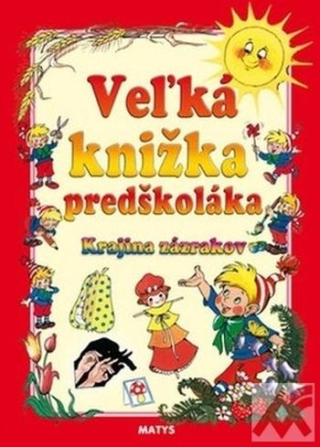 Veľká knižka predškoláka. Krajina zázrakov