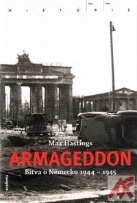 Armageddon. Bitva o Německo 1944 - 1945
