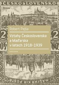 Vztahy Československa a Maďarska v letech 1918-1939