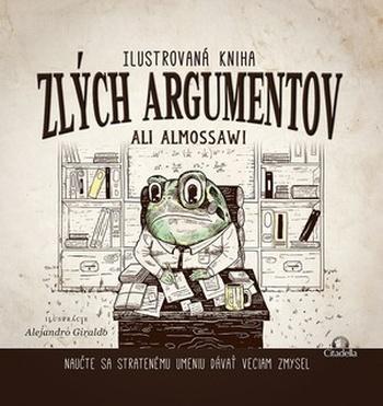 Ilustrovaná kniha zlých argumentov