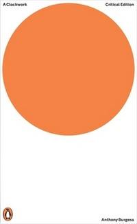 A Clockwork Orange. Critical Edition
