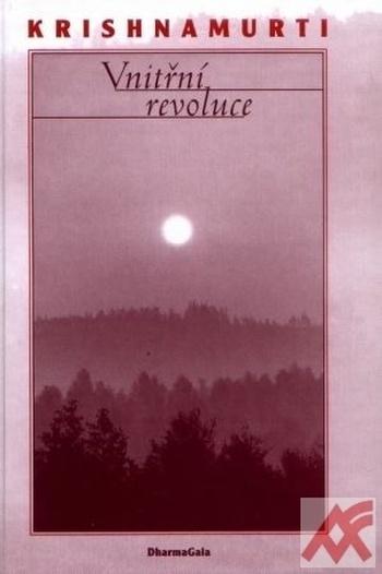 Vnitřní revoluce. Život a myšlení Jiddu Krisnamurtiho