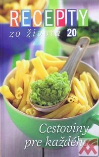 Recepty zo Života 20 - Cestoviny pre každého