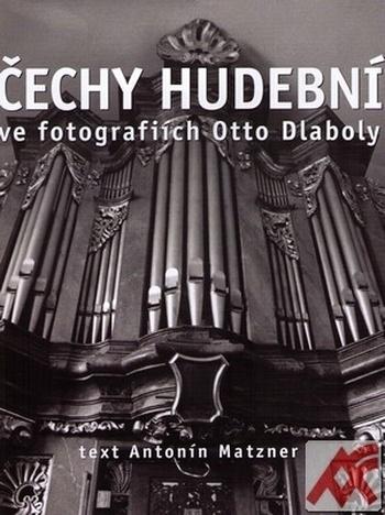 Čechy hudební ve fotografiích Otto Dlaboly