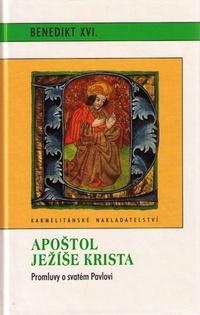 Apoštol Ježíše Krista. Promluvy o svatém Pavlovi