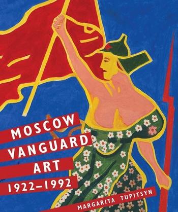 Moscow Vanguard Art : 1922-1992
